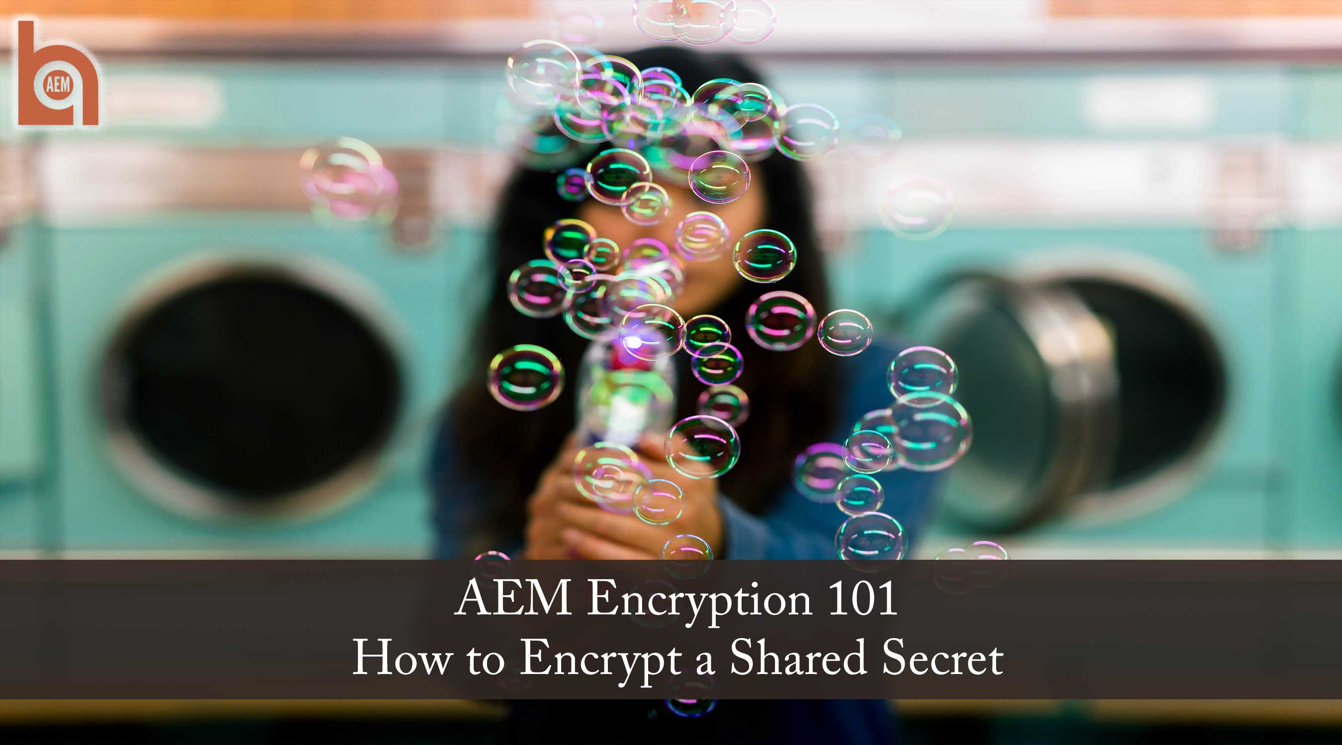 AEM Encryption 101: How to Encrypt a Shared Secret