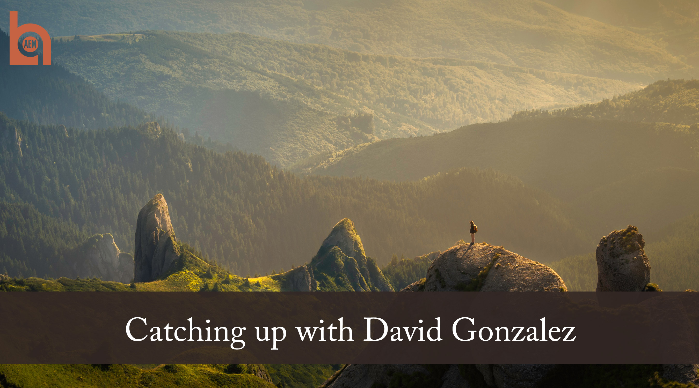 Catching up with David Gonzalez