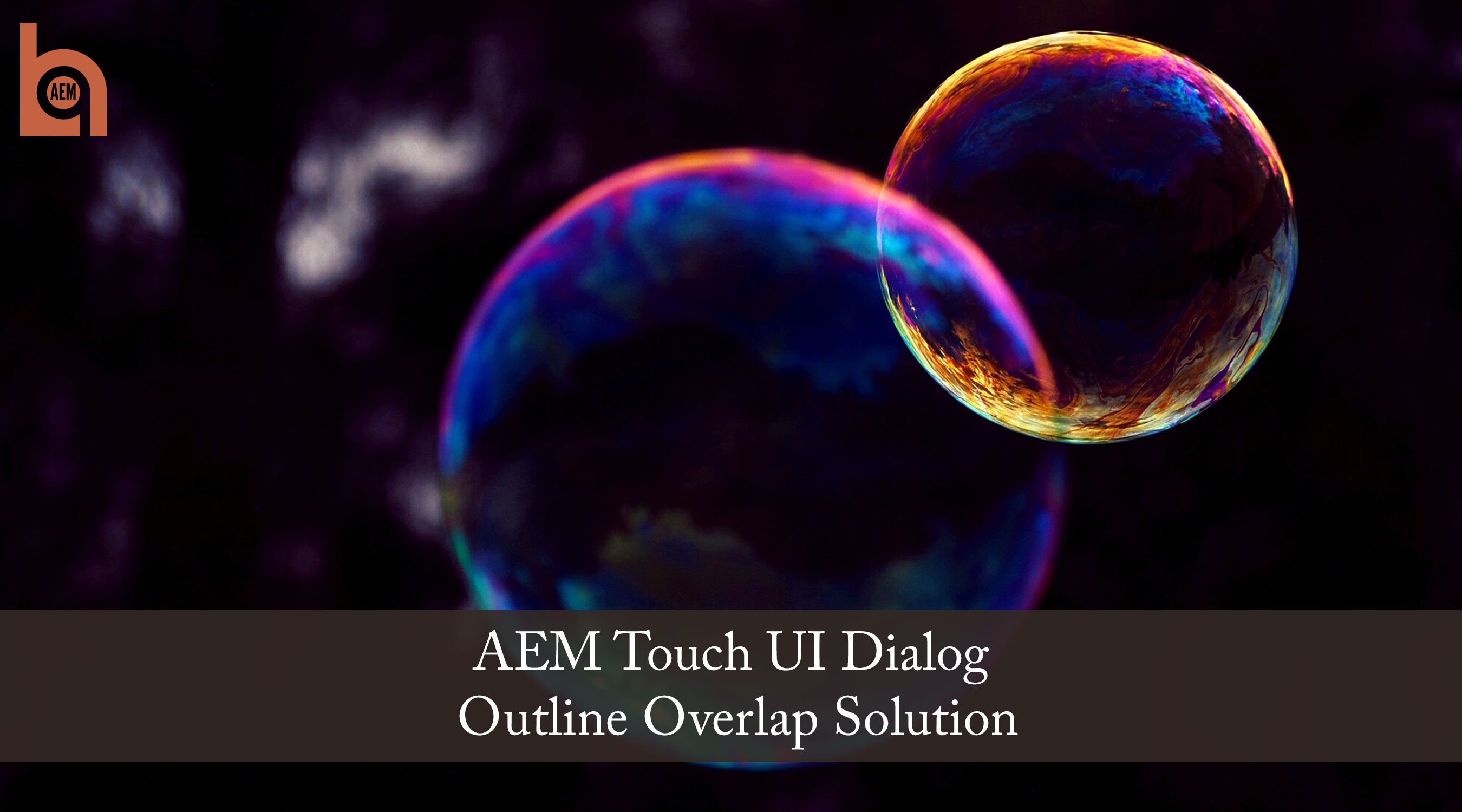 AEM Touch UI Dialog Outline Overlap Solution